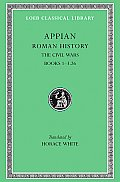 Roman History, Volume III: The Civil Wars, Books 1-3.26