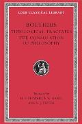 Loeb Classical Library #74: Boethius: The Theological Tractates and the Consolation of Philosophy