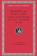 Loeb Classical Library #314: Remains of Old Latin: Volume II. Livius Andronicus. Naevius. Pacuvius. Accius