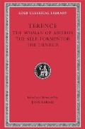 Terence I the Woman of Andros the Self Tormentor the Eunuch