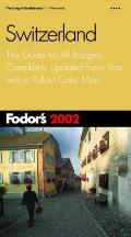 Fodor's Switzerland: The Guide for All Budgets, Completely Updated Every Year, with a Pullout Color Map with Map