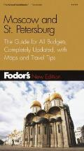 Fodor's Moscow and St. Petersburg, 5th Edition: The Guide for All Budgets, Completely Updated, with Many Maps and Travel Tips (Fodor's Moscow, St. Petersburg, Kiev)