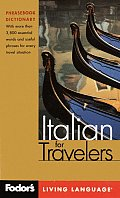 Fodor's Italian for Travelers, 2nd Edition (Phrase Book): More Than 3,800 Essential Words and Useful Phrases (Fodor's Languages for Travelers)