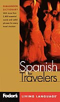 Fodor's Spanish for Travelers, 2nd Edition (Phrase Book): More Than 3,800 Essential Words and Useful Phrases (Fodor's Languages for Travelers)