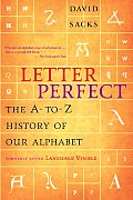 Letter Perfect the a To Z History of Our Alphabet