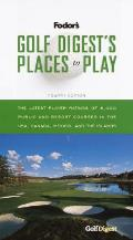 Golf Digests Places To Play 4TH Edition