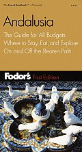 Fodor's Andalusia: The Guide for All Budgets, Where to Stay, Eat, and Explore on and Off the Beatenpath (Fodor's Andalusia) Cover