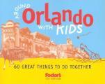 Fodors Around Orlando With Kids 60 Gr
