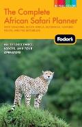 Fodors the Complete African Safari Planner 2nd Edition With Tanzania South Africa Botswana Namibia Kenya & the Seychelles