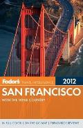 Fodor's San Francisco 2012: With the Wine Country (Fodor's San Francisco)