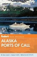 Fodors Alaska Ports of Call 2012 13th Edition