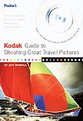 Kodak Guide To Shooting Great Travel Pictu 2ND Edition