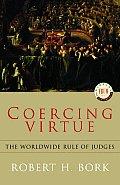 Coercing Virtue The Worldwide Rule Of Ju