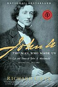 John A.: The Man Who Made Us: The...