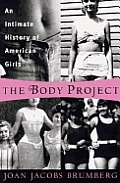 Body Project An Intimate History Of Amer