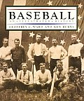 Baseball: An Illustrated History by Geoffrey C Ward