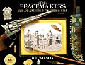Peacemakers Arms & Adventure In The Amer