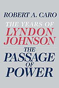 The Passage of Power: The Years of Lyndon Johnson, Volume 4 Cover