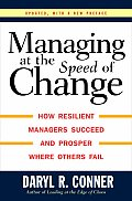 Managing At The Speed Of Change How Resilient Managers Succeed & Prosper Where Others Fail
