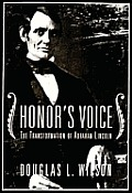 Honors Voice The Transformation of Abraham Lincoln