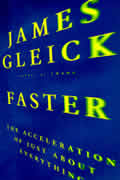 Faster The Acceleration Of Just About Everything