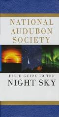 National Audubon Society Field Guide to the Night Sky (National Audubon Society Field Guide)