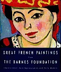 Great French Paintings from the Barnes Foundation: Impressionist, Post-Impressionist, & Early Modern