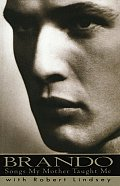 Brando Songs My Mother Taught Me