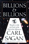 Billions and billions :thoughts on life and death at the brink of the millennium Cover