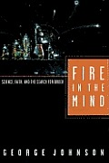Fire In The Mind Science Faith & The