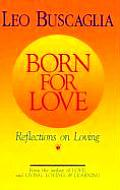 Born For Love Reflections On Loving