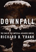 Downfall: The End of the Imperial Japanese Empire