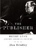 Publisher Henry Luce & His American Century