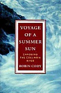 Voyage of a Summer Sun Canoeing The Columbia River