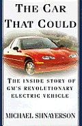 Car That Could: The Inside Story of GM's Revolutionary Electric Car