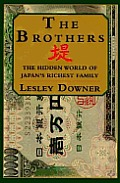 The brothers :the hidden world of Japan's richest family