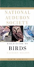 The National Audubon Society Field Guide to North American Birds: Eastern Region