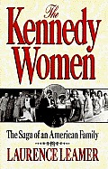Kennedy Women The Saga Of An American Fa