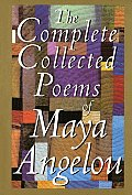 Complete Collected Poems of Maya Angelou