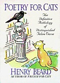 Poetry For Cats The Definitive Anthology of Distinguished Feline Verse