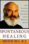 Spontaneous Healing How To Discover & En