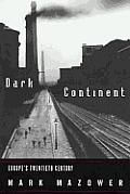 Dark Continent Europes Twentieth Cent