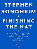 Finishing the Hat: Collected Lyrics (1954-1981) with Attendant Comments, Principles, Heresies, Grudges, Whines and Anecdotes Cover