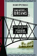 Engineers of dreams :great bridge builders and the spanning of America