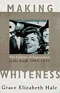 Making Whiteness The Culture Of Segreg