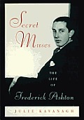 Secret muses :the life of Frederick Ashton Cover
