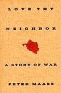 Love thy neighbor :a story of war