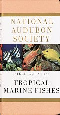 National Audubon Society Field Guide to Tropical Marine Fishes of the Caribbean, the Gulf of Mexico,