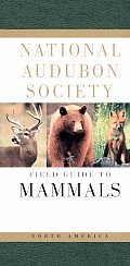 National Audubon Society Field Guide To North American Mammals (96 Edition)