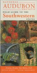 National Audubon Society Regional Guide to the Southwestern States: Arizona, New Mexico, Nevada, Utah (Audubon Field Guide) Cover